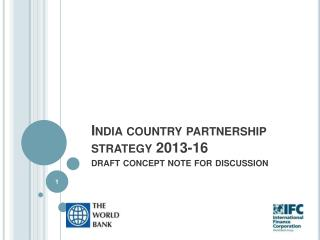 India country partnership strategy 2013-16  draft concept note for discussion