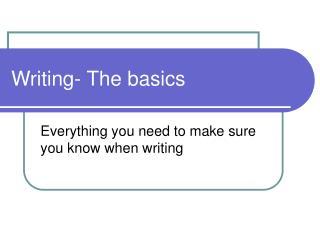 Writing- The basics