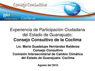 Experiencia de Participaci n Ciudadana del Estado de Guanajuato:  Consejo Consultivo de la Coclima