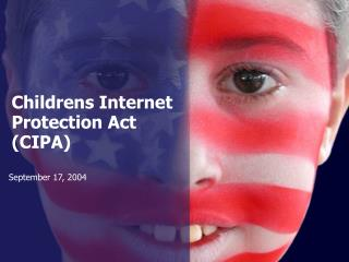 Childrens Internet Protection Act CIPA