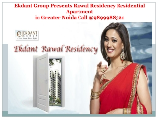 Ekdant Rawal Residency Greater Noida@9711199699