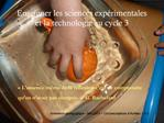 Enseigner les sciences exp rimentales et la technologie au cycle 3
