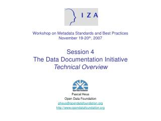 Workshop on Metadata Standards and Best Practices November 19-20th, 2007  Session 4 The Data Documentation Initiative Te