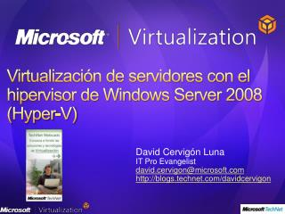 Virtualizaci n de servidores con el hipervisor de Windows Server 2008 Hyper-V