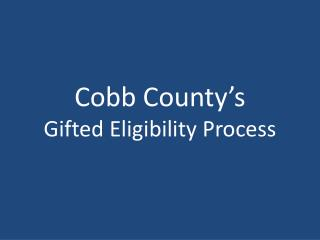 Cobb County s  Gifted Eligibility Process
