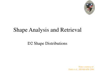 Shape Analysis and Retrieval