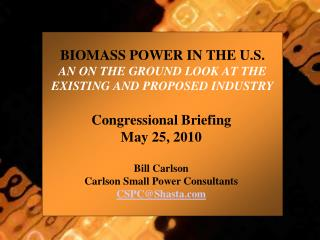 BIOMASS POWER IN THE U.S. AN ON THE GROUND LOOK AT THE EXISTING AND PROPOSED INDUSTRY
