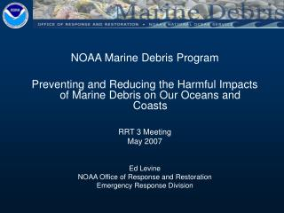 NOAA Marine Debris Program   Preventing and Reducing the Harmful Impacts of Marine Debris on Our Oceans and Coasts  RRT