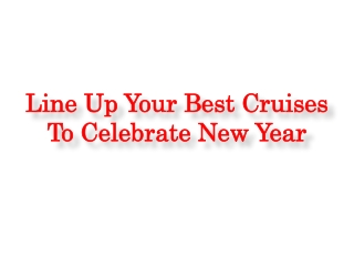 LineUp Your Best Cruises To Celebrate New Year