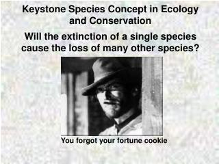 Keystone Species Concept in Ecology and Conservation