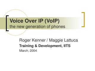 Voice Over IP VoIP the new generation of phones