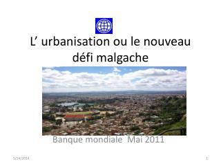 L  urbanisation ou le nouveau d fi malgache