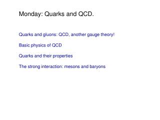 Monday: Quarks and QCD.