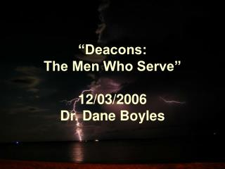 Deacons:  The Men Who Serve   12