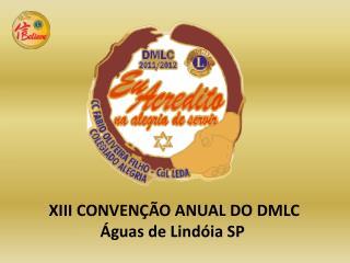 XIII CONVEN  O ANUAL DO DMLC               guas de Lind ia SP