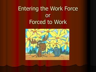 Entering the Work Force