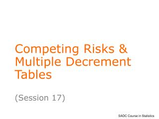 Competing Risks  Multiple Decrement Tables