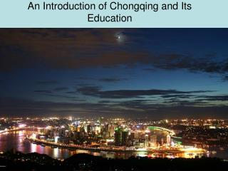 An Introduction of Chongqing and Its Education