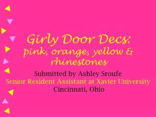 Girly Door Decs:  pink, orange, yellow  rhinestones