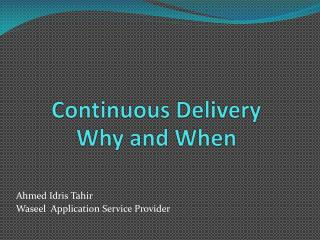 Continuous Delivery Why and When