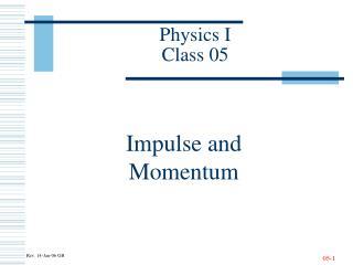 Physics I Class 05