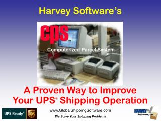 Harvey Software s        A Proven Way to Improve Your UPS  Shipping Operation