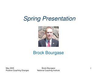 Spring Presentation
