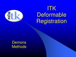 ITK  Deformable Registration