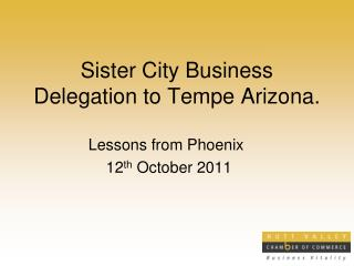 Sister City Business  Delegation to Tempe Arizona.