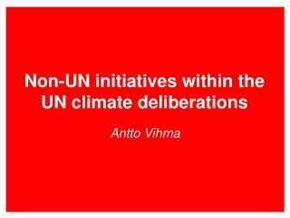Non-UN initiatives within the UN climate deliberations