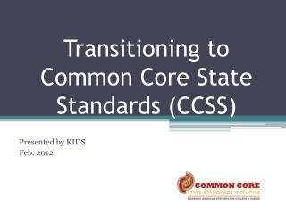 Transitioning to Common Core State Standards CCSS