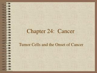 Chapter 24:  Cancer