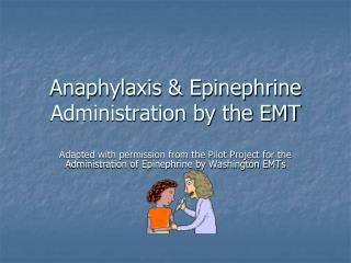 Anaphylaxis  Epinephrine Administration by the EMT