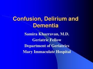 Confusion, Delirium and Dementia