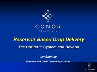 Reservoir Based Drug Delivery  The CoStar  System and Beyond
