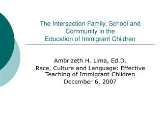 The Intersection Family, School and Community in the  Education of Immigrant Children