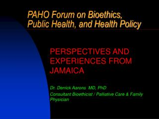PAHO Forum on Bioethics, Public Health, and Health Policy