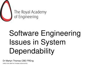 Software Engineering Issues in System Dependability