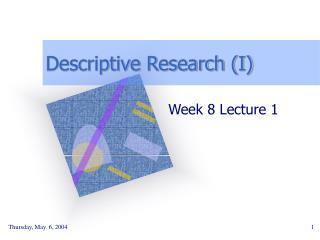 Descriptive Research I