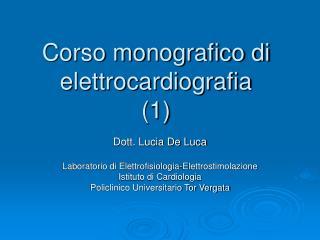Corso monografico di elettrocardiografia 1