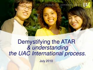 Demystifying the ATAR   understanding  the UAC International process.