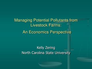 Managing Potential Pollutants from Livestock Farms:   An Economics Perspective