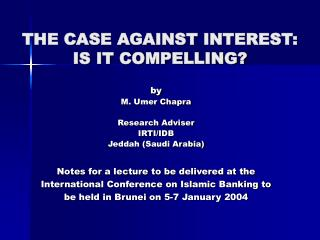 THE CASE AGAINST INTEREST: IS IT COMPELLING