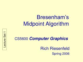 Bresenham s Midpoint Algorithm