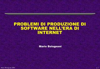PROBLEMI DI PRODUZIONE DI SOFTWARE NELL ERA DI INTERNET