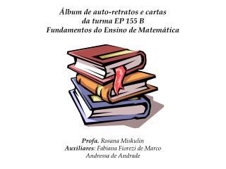 lbum de auto-retratos e cartas da turma EP 155 B Fundamentos do Ensino de Matem tica