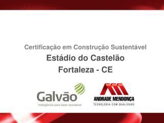 Certifica  o em Constru  o Sustent vel  Est dio do Castel o Fortaleza - CE