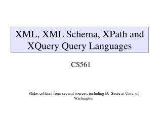 XML, XML Schema, XPath and XQuery Query Languages