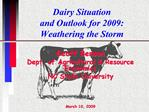 Dairy Situation  and Outlook for 2009: Weathering the Storm