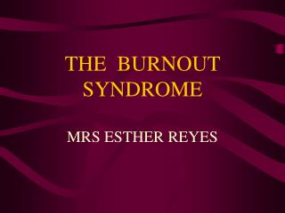 THE  BURNOUT SYNDROME